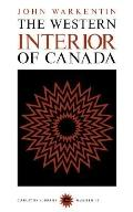Western Interior of Canada: A Record of Geographical Discovery, 1612-1917