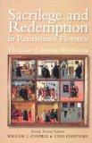 Sacrilege and Redemption in Renaissance Florence: The Case of Antonio Rinaldeschi (Essays an...