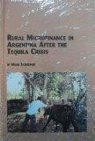 Rural Microfinance in Argentina: After the Tequila crisis (Mellen Studies in Economics, V. 23)