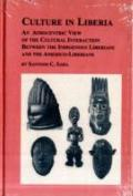 Culture in Liberia An Afrocentric View of the Cultural Interaction Between the Indigenous Li...