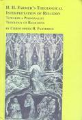 H.H. Farmer's Theological Interpretation of Religion: Towards a Personalist Theology of Reli...