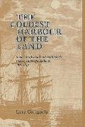 Coldest Harbour in the Land Simon Stock and Lord Baltimore's Colony in Newfoundland, 1621-1649
