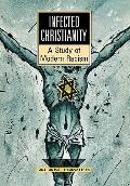 Infected Christianity A Study of Modern Racism