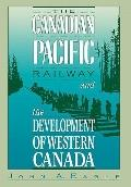Canadian Pacific Railway and the Development of Western Canada, 1896-1914