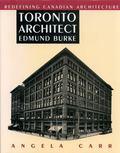 Toronto Architect Edmund Burke Redefining Canadian Architecture