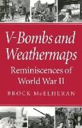V-Bombs and Weathermaps Reminiscences of World War II