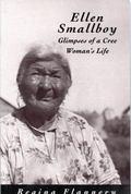 Ellen Smallboy Glimpses of a Cree Woman's Life