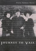 Journey to Vaja Reconstructing the World of a Hungarian-Jewish Family