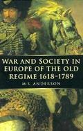 War and Society in Europe of the Old Regime 1618-1789 (War & European Society)