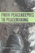 From Peacekeeping to Peacemaking Canada's Response to the Yugoslav Crisis