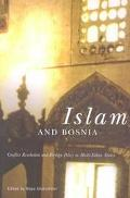 Islam and Bosnia Conflict Resolution and Foreign Policy in Multi-Ethnic States