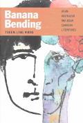Banana Bending Asian-Australian and Asian-Canadian Literatures