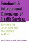 Emotional and Interpersonal Dimensions of Health Services Enriching the Art of Care with the...