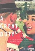 Great Duty Aanadian Responses to Modern Life and Mass Culture, 1939-1967