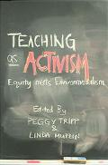 Teaching As Activism Equity Meets Environmentalism