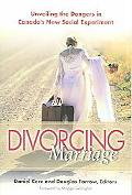Divorcing Marriage Unveiling the Dangers in Canada's New Social Experiment