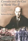 Canada And The Cost Of World War II The International Operations Of Canada's Department Of F...