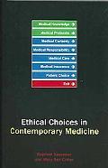 Ethical Choices for Contemporary Medicine
