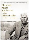 Memories, Myths, and Dreams of an Ojibwe Leader (Rupert's Land Record Society)