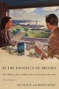 In the Province of History: The Making of the Public Past in Twentieth-Century Nova Scotia