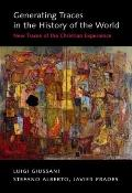 Generating Traces in the History of the World : New Traces of the Christian Experience