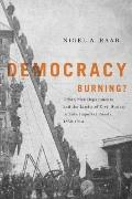 Democracy Burning? : Urban Fire Departments and the Limits of Civil Society in Late Imperial...
