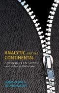 Analytic versus Continental : Arguments on the Methods and Value of Philosophy