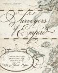 Surveyors of Empire: Samuel Holland, J.f.w. Des Barres, and the Making of the Atlantic Neptu...