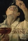 The Philosophy of Wine: A Case of Truth, Beauty, and Intoxication