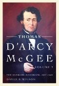 Thomas D'Arcy McGee : The Extreme Moderate, 1857-1868