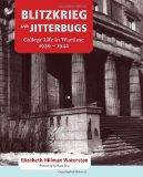 Blitzkrieg and Jitterbugs: College Life in Wartime, 1939-1942 (Footprints)