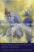 Rules and Unruliness : Canadian Regulatory Democracy, Governance, Capitalism, and Welfarism