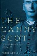 Canny Scot : Archbishop James Morrison of Antigonish