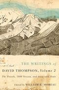 Writings of David Thompson, Volume 2 : The Travels, 1848 Version, and Associated Texts