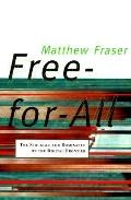 Free-for-All; The Struggle for Dominance on the Digital Frontier - Matthew Fraser - Hardcover
