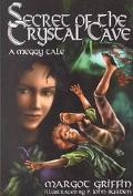 Secret of the Crystal Cave: A Meggy Tale