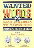 Wanted Words 2: From Armajello to Yawncore: More Language Gaps Found and Fixed