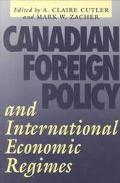 Canadian Foreign Policy and International Economic Regimes (Canada and International Relations)