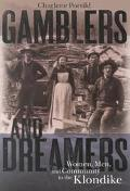 Gamblers and Dreamers Women, Men, and Community in the Klondike