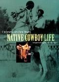 Legends of Our Times Native Cowboy Life