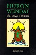 Huron-Wendat The Heritage of the Circle