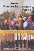 Street Protests and Fantasy Parks Globalization, Culture, and the State