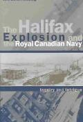 Halifax Explosion and the Royal Canadian Navy Inquiry and Intrigue