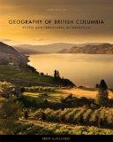 Geography of British Columbia, Third Edition: People and Landscapes in Transition