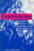 Experiencing A Humanistic Theory of Psychology and Psychiatry