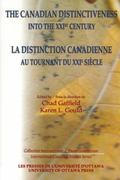 Canadian Distinctiveness into the Xxist Century LA Distinction Canadienne Au Tournant Du Xxi...