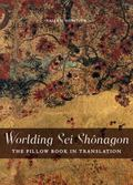 Worlding Sei Shonagon: The Pillow Book in Translation (Perspectives on Translation)