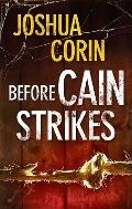 Before Cain Strikes