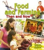 Food and Farming Then and Now (From Olden Days to Modern Ways in Your Community)