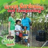 Green Gardening and Composting (The Green Scene)